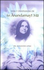 Vida Y Enseñanzas De Sri Anandamayi Ma.