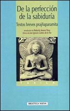 De La Perfección De La Sabiduría: Textos Breves Prajñaparamita