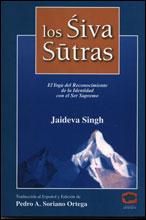 SIVA SÛTRAS: El Yoga Del Reconocimiento De La Identidad Con El Ser Supremo