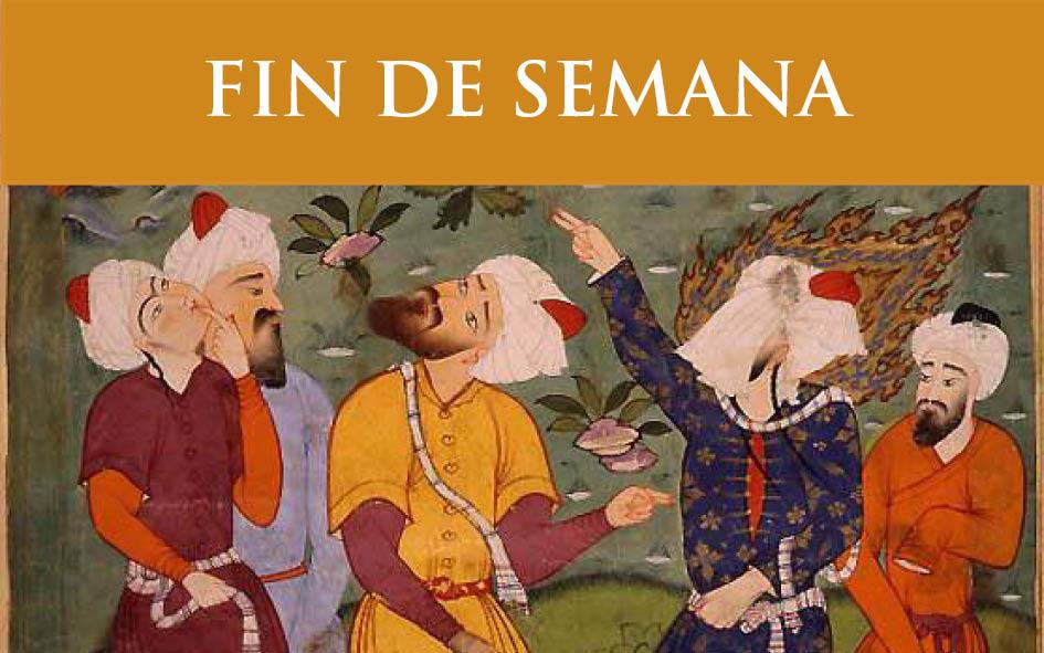 18. FIN DE SEMANA SOBRE EL JARDÍN AMURALLADO DE LA VERDAD DE HAKIM SANAI