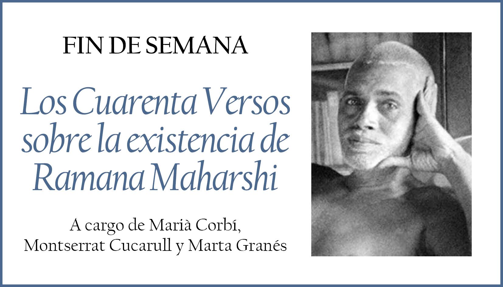 21. FIN DE SEMANA SOBRE LOS CUARENTA VERSOS SOBRE LA EXISTENCIA De Ramana Maharshi
