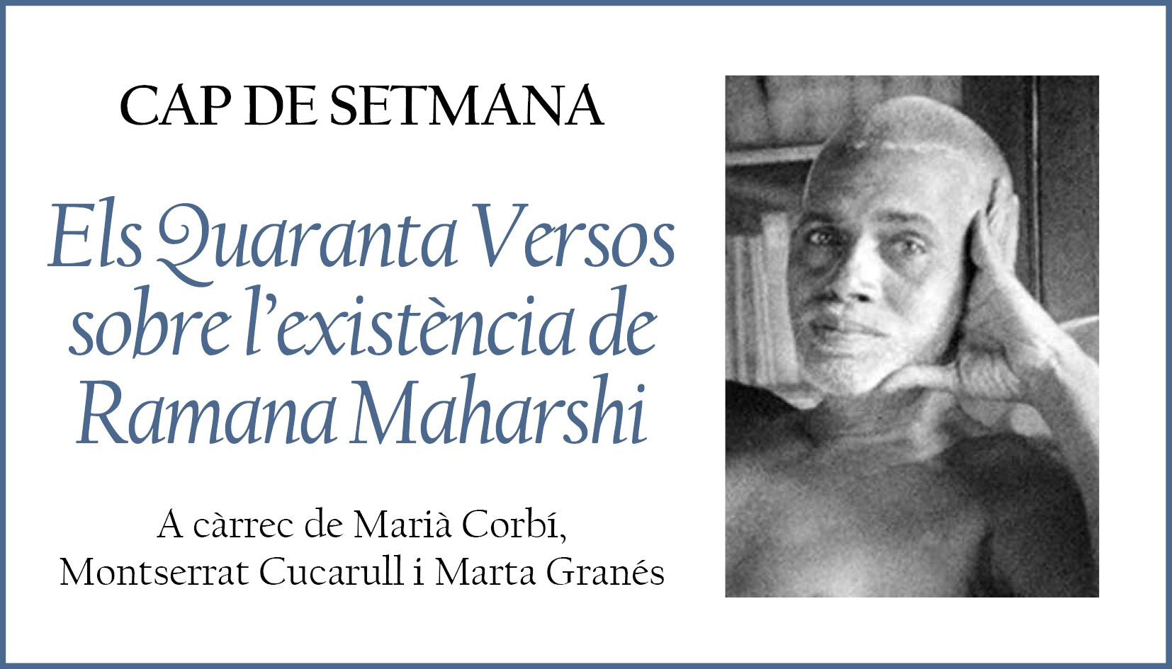21. CAP DE SETMANA SOBRE ELS QUARANTA VERSOS SOBRE L'EXISTÈNCIA De Ramana Maharshi