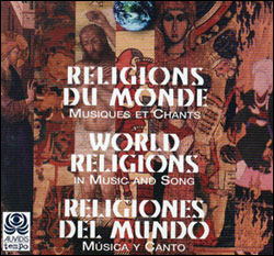 RELIGIONS DU MONDE – MUSIQUES ET CHANTS – I