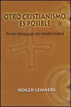 OTRO CRISTIANISMO ES POSIBLE: FE EN LENGUAJE DE MODERNIDAD