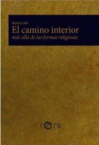 EL CAMINO INTERIOR MÁS ALLÁ DE LAS FORMAS RELIGIOSAS