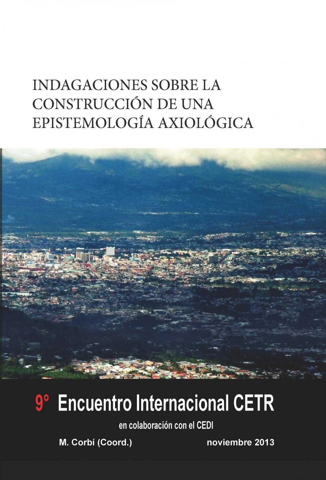 9è. Encontre . Indagaciones Sobre La Construcción De Una Epistemología Axiológica.