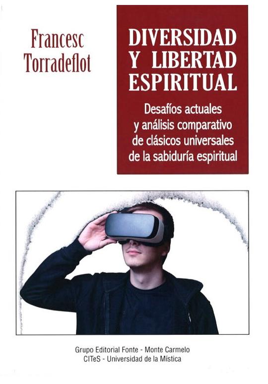 Diversidad Y Libertad Espiritual – Desafíos Actuales Y Análisis Comparativo De Clásicos Universales De La Sabiduría Espiritual.