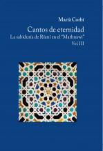 """Cantos De Eternidad. La Sabiduría De Rûmî En El """"Mathnawî"""". Vol. III"""