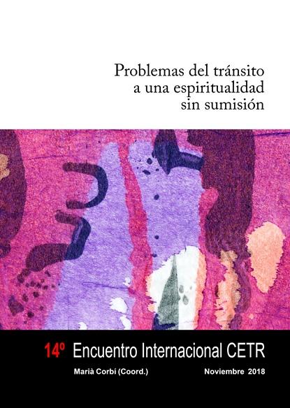14é Encontre Internacional CETR. Problemas Del Tránsito A Una Espiritualidad Sin Sumisión.