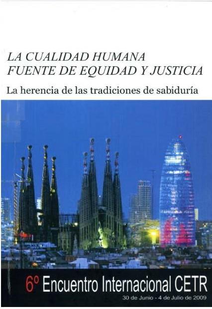 6è Encontre De CETR. LA CALIDAD HUMANA FUENTE DE EQUIDAD Y JUSTICIA. La Herencia De Las Tradiciones De Sabiduría