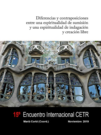 NOVEDAD EDITORIAL: Diferencias Y Contraposiciones Entre Una Espiritualidad De Sumisión Y Una Espiritualidad De Indagación Y Creación Libre. 15º Encuentro Internacional CETR.