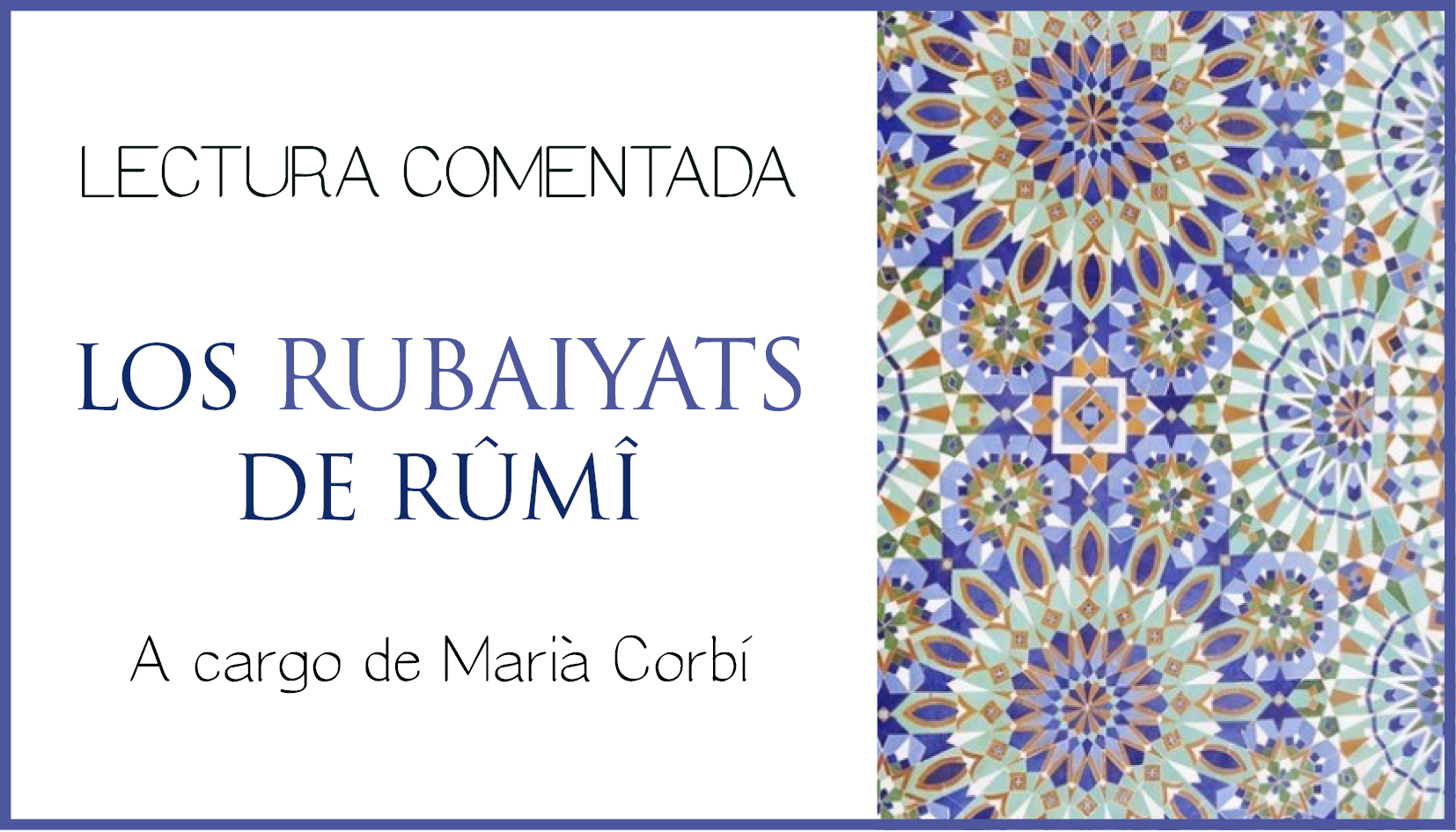 ELS RUBAIYATS DE RÛMÎ Curs 2020-2021